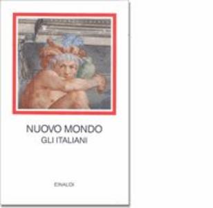Libro Nuovo mondo. Gli italiani 1492-1565