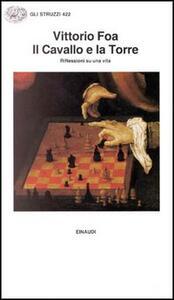Il cavallo e la torre. Riflessioni su una vita - Vittorio Foa - copertina