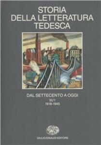Storia della letteratura tedesca dal Settecento a oggi. Vol. 3\1: Il Novecento dal 1918-1945. - copertina