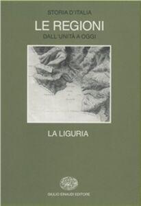 Foto Cover di Storia d'Italia. Le regioni dall'Unità ad oggi. Vol. 11: La Liguria., Libro di  edito da Einaudi