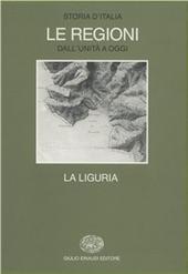 Storia d'Italia. Le regioni dall'Unità ad oggi. Vol. 11: La Liguria.