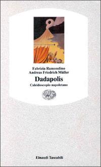 Dadapolis. Napoli al caleidoscopio