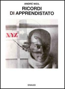 Libro Ricordi di apprendistato. Vita di un matematico André Weil