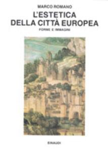 Libro L' estetica della città europea Marco Romano