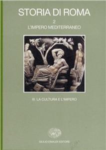 Libro Storia di Roma. Vol. 2\3: L'Impero mediterraneo. Una cultura e l'Impero,.