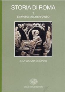 Grandtoureventi.it Storia di Roma. Vol. 2\3: L'Impero mediterraneo. Una cultura e l'Impero,. Image