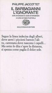 Foto Cover di Il barbagianni. L'ignorante, Libro di Philippe Jaccottet, edito da Einaudi