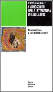I manoscritti della letteratura in lingua d'oc - D'Arco Silvio Avalle - copertina