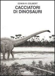 Cacciatori di dinosauri - Edwin H. Colbert - copertina