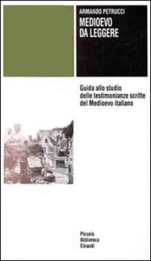 Lpgcsostenible.es Medioevo da leggere. Guida allo studio delle testimonianze scritte del Medioevo italiano Image