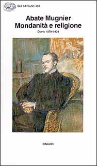 Mondanità e religione. Diario 1879-1939 - Mugnier (abate) - wuz.it