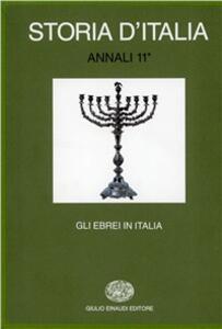 Storia d'Italia. Annali. Vol. 11: Gli ebrei in Italia: dal medioevo all'età dei ghetti. - copertina