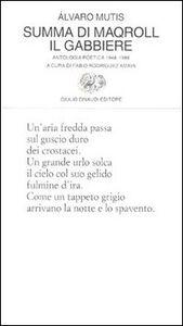 Foto Cover di Summa di Maqroll il gabbiere, Libro di Álvaro Mutis, edito da Einaudi
