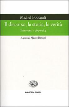 Il discorso, la storia, la verità. Interventi 1969-1984 - Michel Foucault - copertina