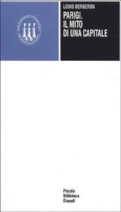 Parigi, il mito di una capitale - Louis Bergeron - copertina