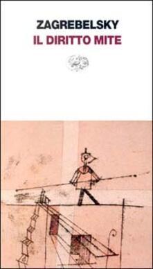 Il diritto mite. Legge, diritti, giustizia - Gustavo Zagrebelsky - copertina
