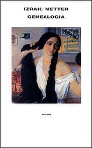 Foto Cover di Genealogia, Libro di Israil M. Metter, edito da Einaudi