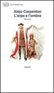 L' arpa e l'ombra - Alejo Carpentier - copertina