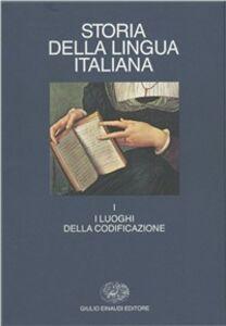 Foto Cover di Storia della lingua italiana. Vol. 1: I luoghi della codificazione., Libro di  edito da Einaudi