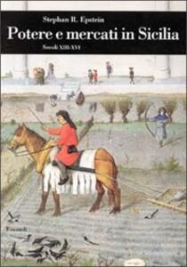 Potere e mercati in Sicilia (secoli XIII-XVI) - Stephan Epstein - copertina