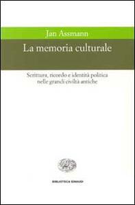 La memoria culturale. Scrittura, ricordo e identità politica nelle grandi civiltà antiche - Jan Assmann - copertina