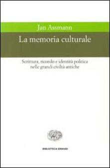 Parcoarenas.it La memoria culturale. Scrittura, ricordo e identità politica nelle grandi civiltà antiche Image