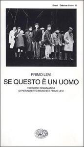 Se questo è un uomo. Versione drammatica di Pieralberto Marché e Primo Levi - Primo Levi,Pieralberto Marché - copertina