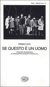 Libro Se questo è un uomo. Versione drammatica di Pieralberto Marché e Primo Levi Primo Levi , Pieralberto Marché