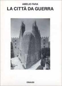 La città da guerra - Amelio Fara - copertina
