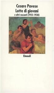 Lotte di giovani e altri racconti 1925-1939 - Cesare Pavese - copertina