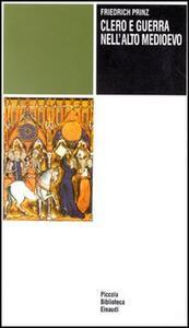 Clero e guerra nell'alto Medioevo - Friedrich Prinz - copertina