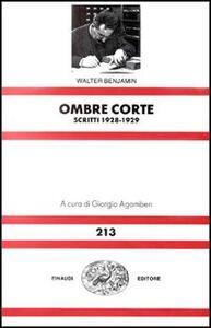Ombre corte. Scritti (1928-1929) - Walter Benjamin - copertina