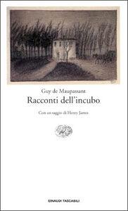 Foto Cover di Racconti dell'incubo, Libro di Guy de Maupassant, edito da Einaudi