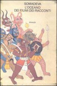 Libro L' oceano dei fiumi dei racconti Somadeva