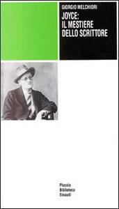 Joyce: il mestiere dello scrittore - Giorgio Melchiori - copertina