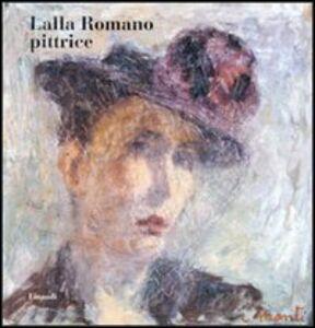 Libro Lalla Romano pittrice Lalla Romano