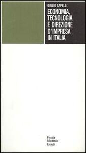 Foto Cover di Economia, tecnologia e direzione d'impresa in Italia, Libro di Giulio Sapelli, edito da Einaudi