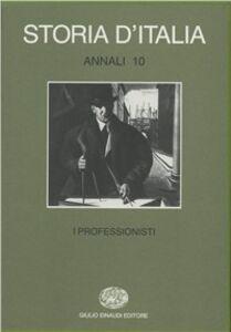 Libro Storia d'Italia. Annali. Vol. 10: I professionisti.