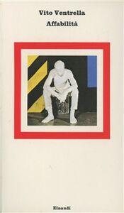 Foto Cover di Affabilità, Libro di Vito Ventrella, edito da Einaudi