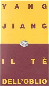 Il tè dell'oblio - Jiang Yang - copertina