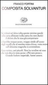 Foto Cover di Composita solvantur, Libro di Franco Fortini, edito da Einaudi
