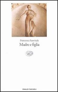 Madre e figlia - Francesca Sanvitale - copertina