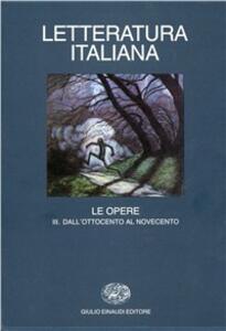 Letteratura italiana. Le opere. Vol. 3: Dall'Ottocento al Novecento. - copertina