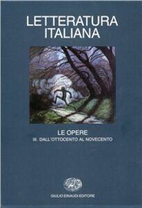 Libro Letteratura italiana. Le opere. Vol. 3: Dall'Ottocento al Novecento.