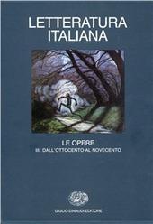 Letteratura italiana. Le opere. Vol. 3: Dall'Ottocento al Novecento.