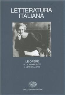 Letteratura italiana. Le opere. Vol. 4/1: Il Novecento. LEtà della crisi..pdf