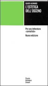 L' estetica dell'osceno. Per una letteratura «Carnalista» - Guido Almansi - copertina