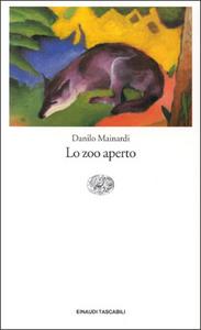 Libro Lo zoo aperto Danilo Mainardi