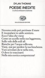 Foto Cover di Poesie inedite, Libro di Dylan Thomas, edito da Einaudi