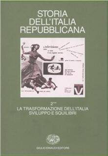 Criticalwinenotav.it Storia dell'Italia repubblicana. La trasformazione dell'Italia: sviluppo e squilibri. Vol. 2\2: Istituzioni, movimenti, culture. Image